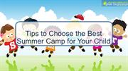 Tips to Choose the Best Summer Camp for Your Child