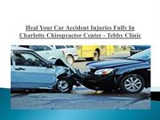 Heal Your Car Accident Injuries Fully In Charlotte Chiropractor Center