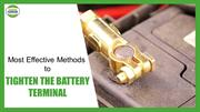 Most Effective Methods to Tighten the Battery Terminal