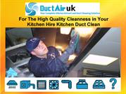For The High Quality Cleanness in Your Kitchen Hire Kitchen Duct Clean