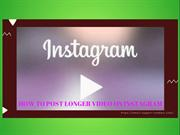 How to Post Longer Video on Instagram | Instagram Chat Support