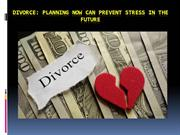 Divorce - Planning now can prevent stress in the future