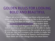 Golden rules for looking bold and beautiful