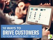 10 Ways to Drive Customers To Your Website Fast - Part 1