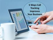 5 Ways Call Tracking Improves Your Business