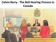 Calvin Barry - The Bail Hearing Process in Canada