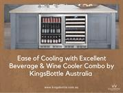 Ease of Cooling with Excellent Beverage & Wine Cooler Combo