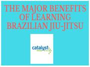 The Major Benefits Of Learning Brazilian Jiu-Jitsu