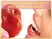 ppt HOW DOES YOUR FOOD CHOICES CAN AFFECT YOUR ORAL HEALTH