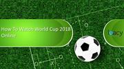 how to watch football world cup 2018 online: Live HD