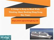 8 Things to Keep in Mind While Thinking About Booking Hong Kong Day To