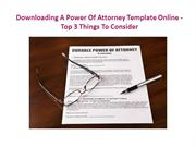 Downloading A Power Of Attorney Template Online - Top 3 Things To Cons