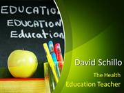 David Schillo - The Health Education Teacher