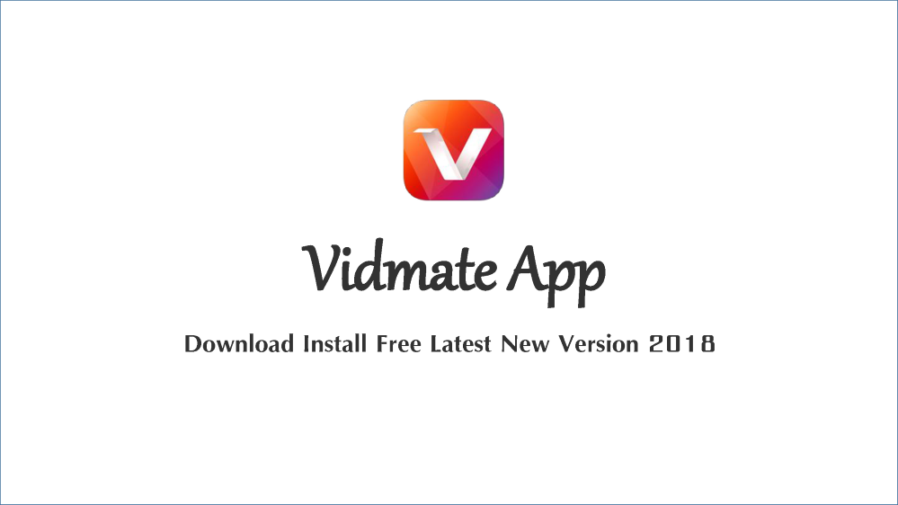 Vidmate App Download Install Free Latest New Version 2018 |authorSTREAM