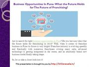 Business Opportunities In Pune- What the Future Holds for The Future