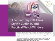 3 Fathers' Day Gift Ideas: Stylish Cufflinks & Practical Watch Winders