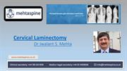 Cervical Laminectomy by Dr Jwalant S Mehta