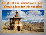 Delightful and adventurous Upper Mustang Trek for this vacation
