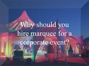 Why should you hire marquee for a corporate event
