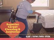 Superior Carpet Cleaning And Janitorial Is The One To Call For Profess