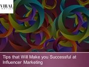 Tips that Will Make you Successful at Influencer Marketing