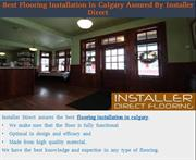 Best Flooring Installation In Calgary Assured By Installer Direct