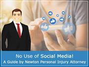 No Use of Social Media! A Guide by Newton Personal Injury Attorney