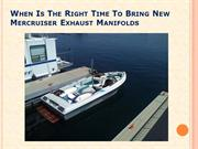 When Is The Right Time To Bring New Mercruiser Exhaust Manifolds