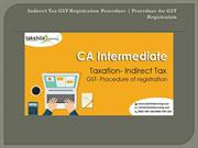 What is the Procedure for GST Registration- Indirect Tax GST Registrat