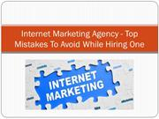 Internet Marketing Agency - Top Mistakes To Avoid While Hiring One