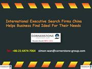 International Executive Search Firms China Helps Business Find Ideal F