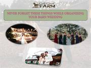 Never Forget These Things While Organising Your Barn Wedding