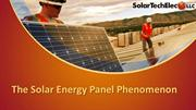 The solar energy panel phenomenon - Solar Tech Elec LLC