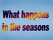 What happens in the seasons