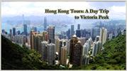 Hong Kong Tours A Day Trip to Victoria Peak