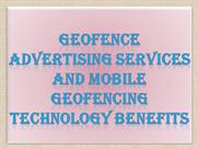 Geofence advertising Services and Mobile Geofencing Technology Benefit
