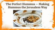 Making Hummus the Jerusalem Way | Perfect Hummus Preparation