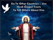 Go To Other Countries And Use Hindi Gospel Tracts To Tell Others About