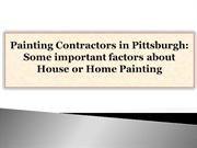 Painting Contractors in Pittsburgh-Some important factors about House