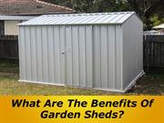What Are The Benefits Of Garden Sheds?