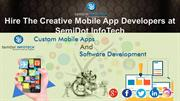 Hire The Creative Mobile App Developers at SemiDot InfoTech
