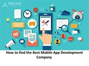 How to Find the Best Mobile App Development Company
