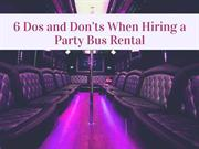 6 Dos and Don'ts When Hiring a Party Bus Rental