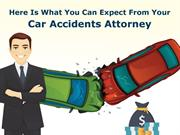 Here Is What You Can Expect From Your Car Accidents Attorney