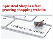 Quality Products With Return Policy | Epic Deal Shop