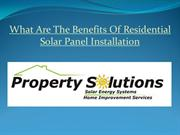 What-Are-The-Benefits-Of-Residential-Solar-Panel-Installation