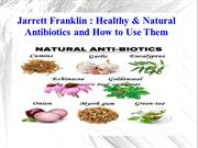 Jarrett Franklin - Healthy & Natural Antibiotics and How to Use Them
