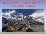 Spend your next vacation in Nepal to get a memorable experience