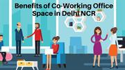 Benefits of Coworking Office Space in Delhi NCR
