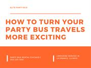 How To Turn Your Party Bus Travels More Exciting